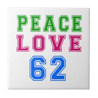 Peace Love 62 Birthday Designs Tiles