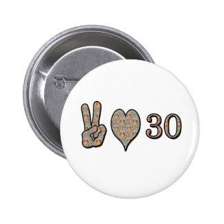 Peace Love and 30 6 Cm Round Badge