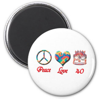 Peace Love and 40 years old 6 Cm Round Magnet