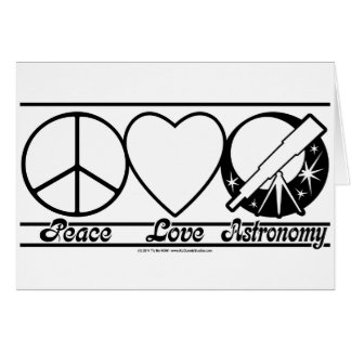 Peace Love and Astronomy Greeting Card