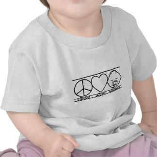 Peace Love and Babies T Shirts