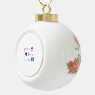 Peace Love and Belize Ceramic Ball Christmas Ornament