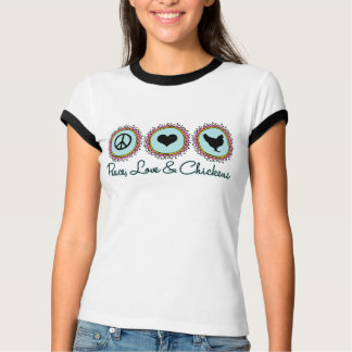 Peace Love And Chickens T-Shirt