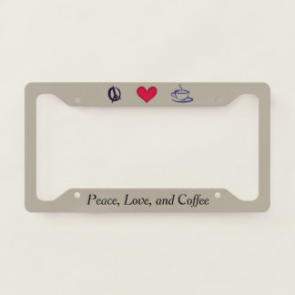 Peace, Love, and Coffee License Plate Frame