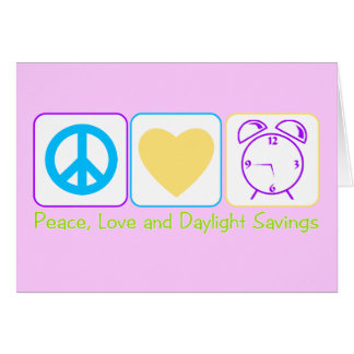 Peace, Love and Daylight Savings Card