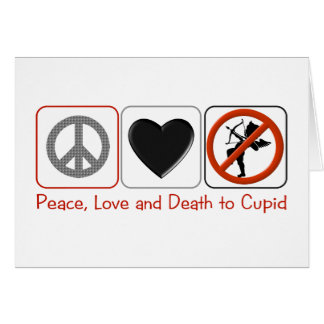 Peace Love and Death to Cupid Card