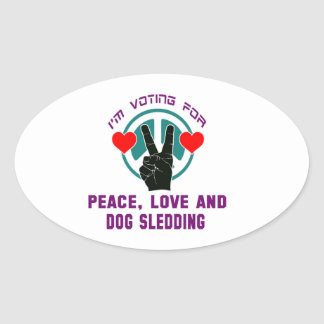 Peace Love And Dogs Sledding. Oval Sticker