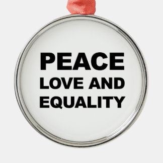 PEACE, LOVE AND EQUALITY METAL ORNAMENT