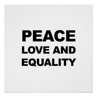 PEACE, LOVE AND EQUALITY POSTER