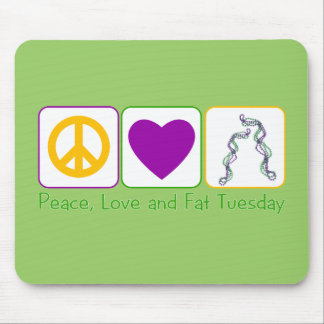 Peace, Love and Fat Tuesday Mouse Pad
