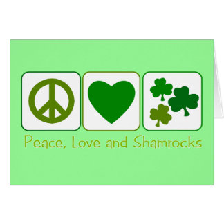 Peace, Love and Shamrocks Card
