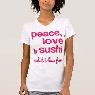 Peace Love and Sushi Tee