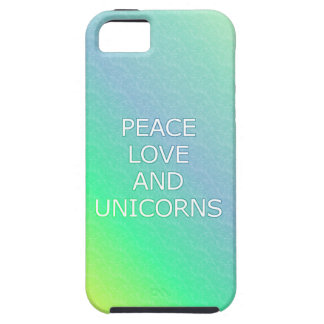 Peace, Love, and Unicorns Case For The iPhone 5