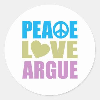 Peace Love Argue Round Stickers