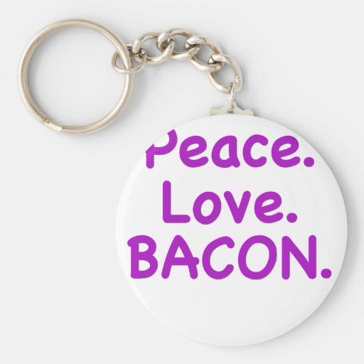 Peace Love Bacon Keychains