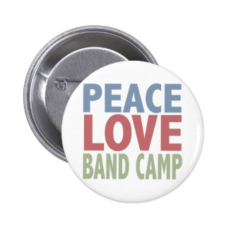 Peace Love Band Camp 6 Cm Round Badge