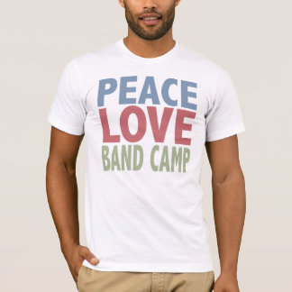 Peace Love Band Camp T-Shirt