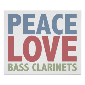 Peace Love Bass Clarinets Poster