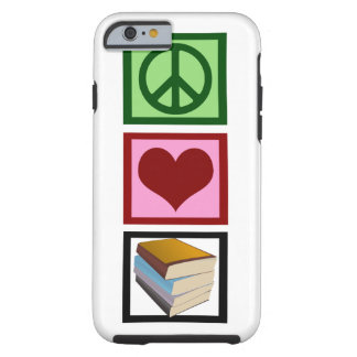 Peace Love Books Tough iPhone 6 Case
