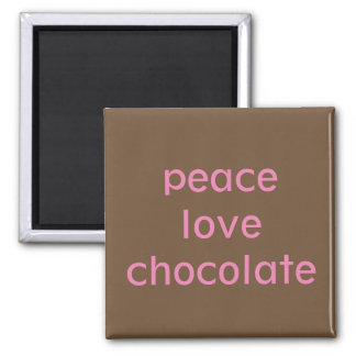 Peace Love Chocolate Magnet