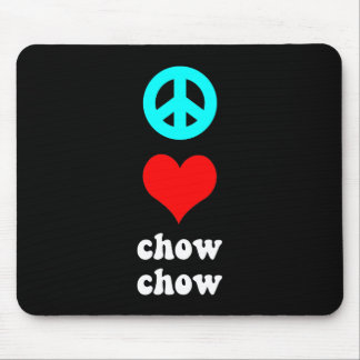 Peace love Chow Chow Mouse Pad