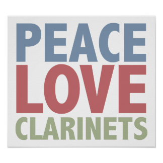 Peace Love Clarinets Poster
