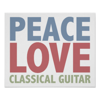 Peace Love Classical Guitar Poster
