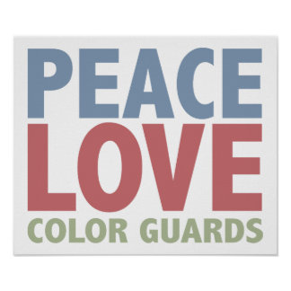 Peace Love Color Guards Poster