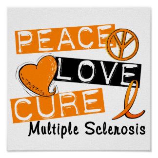 Peace Love Cure Multiple Sclerosis MS Poster