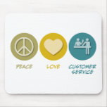 Peace Love Customer Service Mouse Pad
