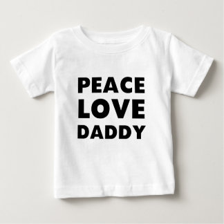 Peace Love Daddy Baby T-Shirt