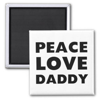 Peace Love Daddy Square Magnet