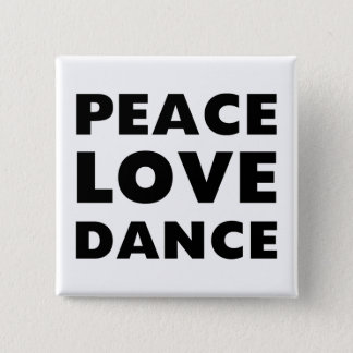 Peace Love Dance 15 Cm Square Badge