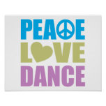 Peace Love Dance Poster