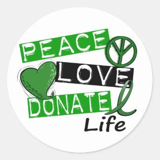 PEACE LOVE DONATE LIFE ROUND STICKER