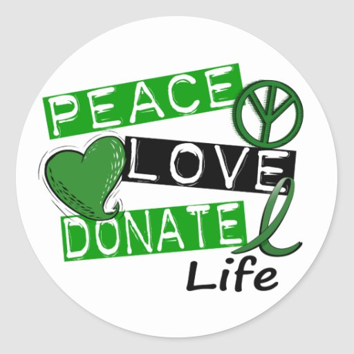 PEACE LOVE DONATE LIFE STICKERS