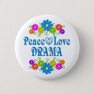 Peace Love Drama 6 Cm Round Badge