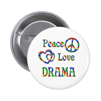Peace Love DRAMA Pinback Button