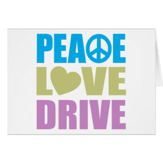 Peace Love Drive Card