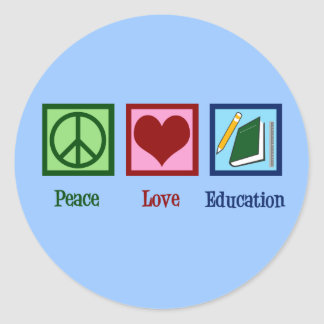Peace Love Education Classic Round Sticker