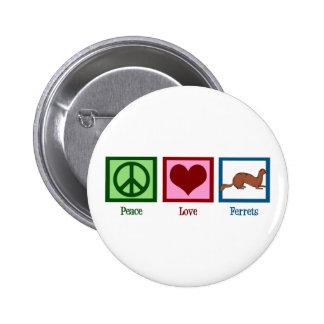 Peace Love Ferrets Pin