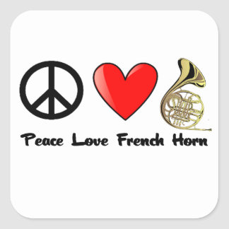 Peace, Love, French Horn Square Sticker
