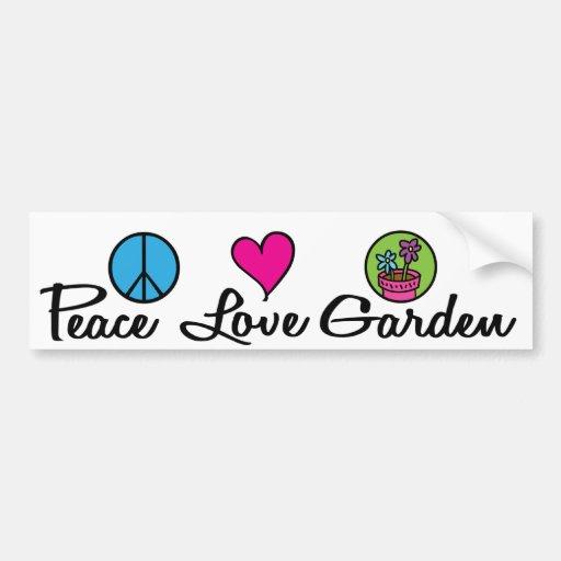 Peace. Love. Garden. Bumper Stickers