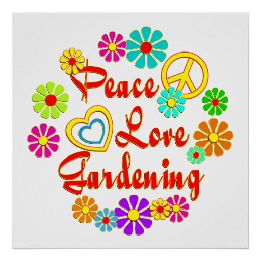PEACE LOVE Gardening Poster