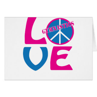 Peace, Love, Gymnastics Gifts and Apparel Greeting Card