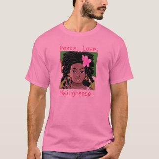 Peace.Love.Hairgrease. T-Shirt