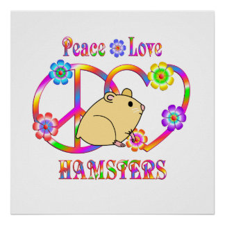 Peace Love Hamsters Poster