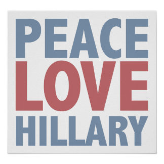 Peace Love Hillary Poster