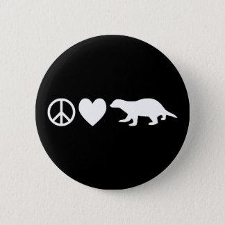Peace, Love & Honey Badgers 6 Cm Round Badge