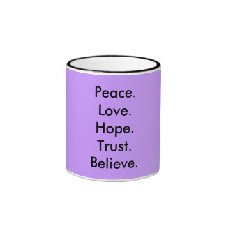 Peace. Love. Hope. Trust. Believe. Ringer Mug
